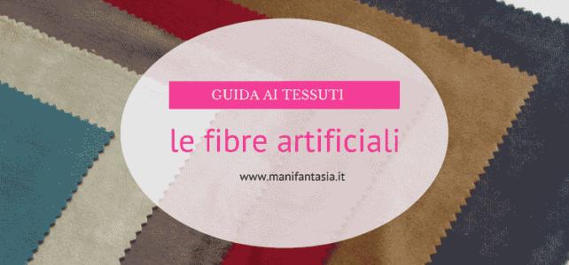 guida ai tessuti: le fibre artificiali 6°parte
