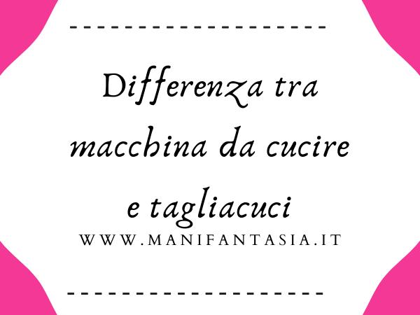 Differenza tra macchina da cucire e tagliacuci
