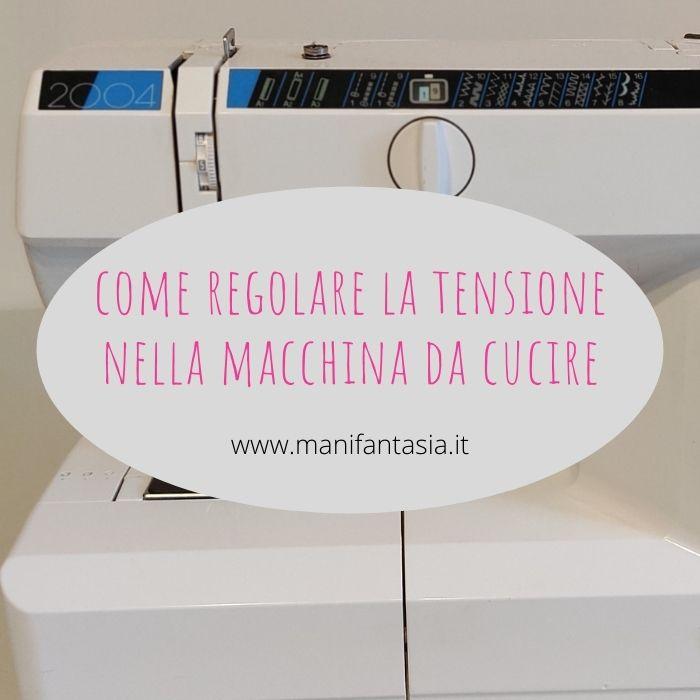 come regolare la tensione nella macchina da cucire