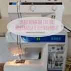 macchina da cucire meccanica o elettronica differenze