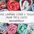 dove comprare stoffe e tessuti online per il cucito