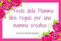 festa-della-mamma-idee-regalo-per-una-mamma-creativa